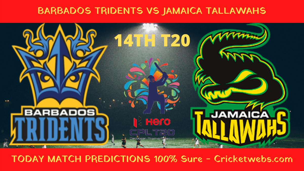 Who Will Win-Barbados Tridents vs Jamaica Tallawahs-14th T20-CPL Prediction