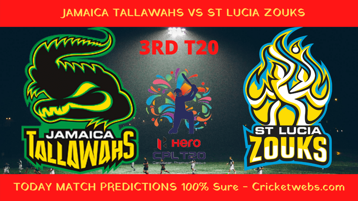 Who Will Win Today Cricket Match Jamaica Tallawahs vs St Lucia Zouks 3rd T20 CPL Prediction