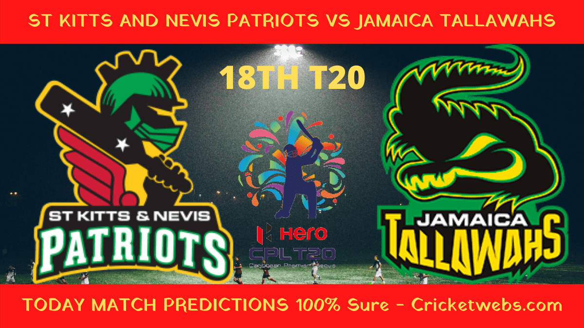 Who Will Win-St Kitts And Nevis Patriots vs Jamaica Tallawahs-18th T20-CPL Prediction