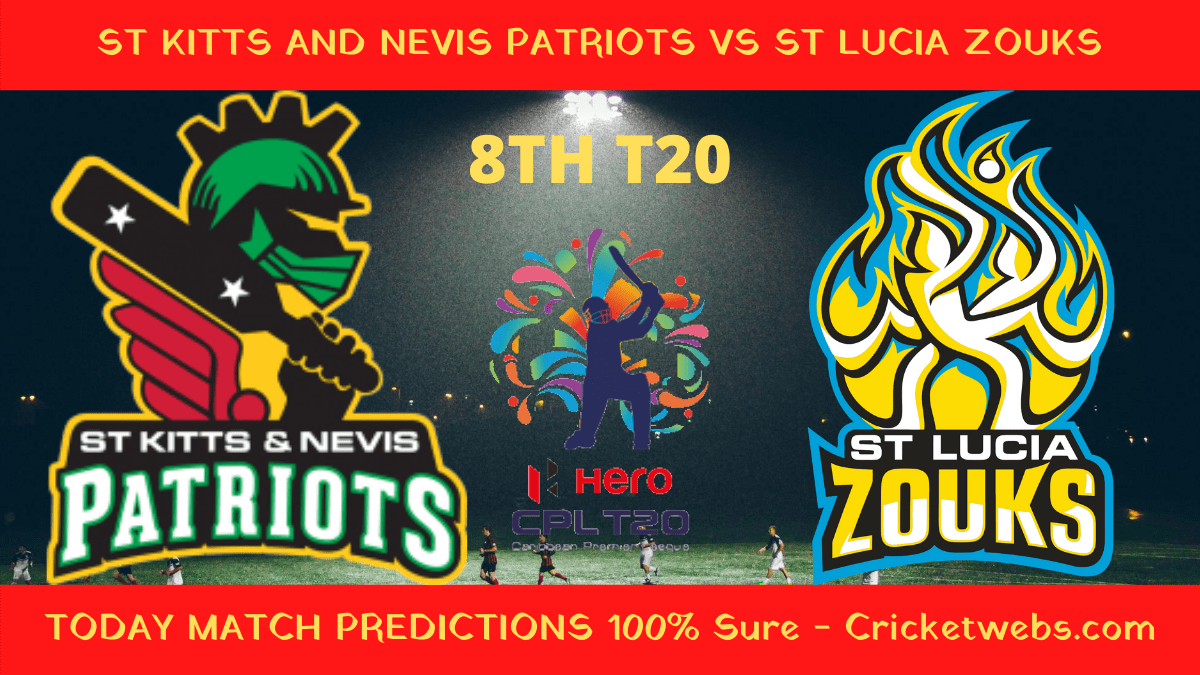 Who Will Win St Kitts and Nevis Patriots vs St Lucia Zouks 8th T20 CPL Prediction