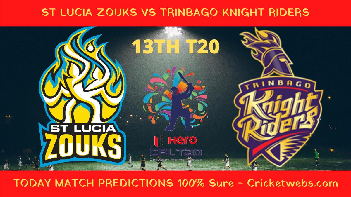 Who Will Win-St Lucia Zouks vs Trinbago Knight Riders-13th T20-CPL Prediction