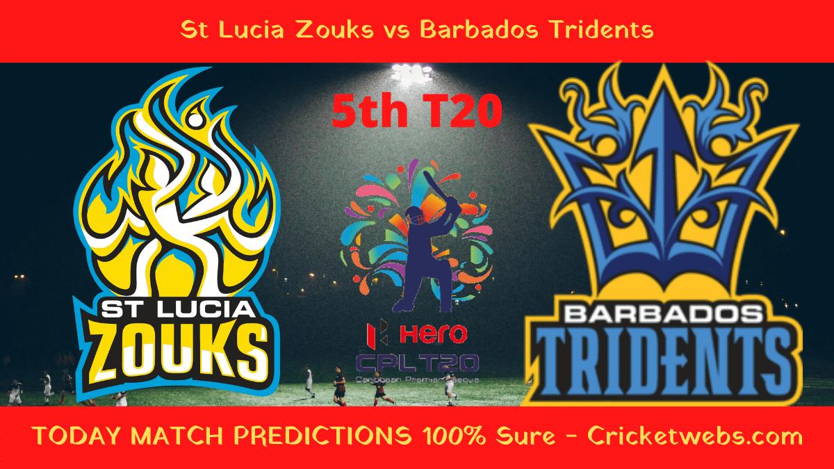 Who Will Win St Lucia Zouks vs Barbados Tridents 5th T20 CPL Prediction