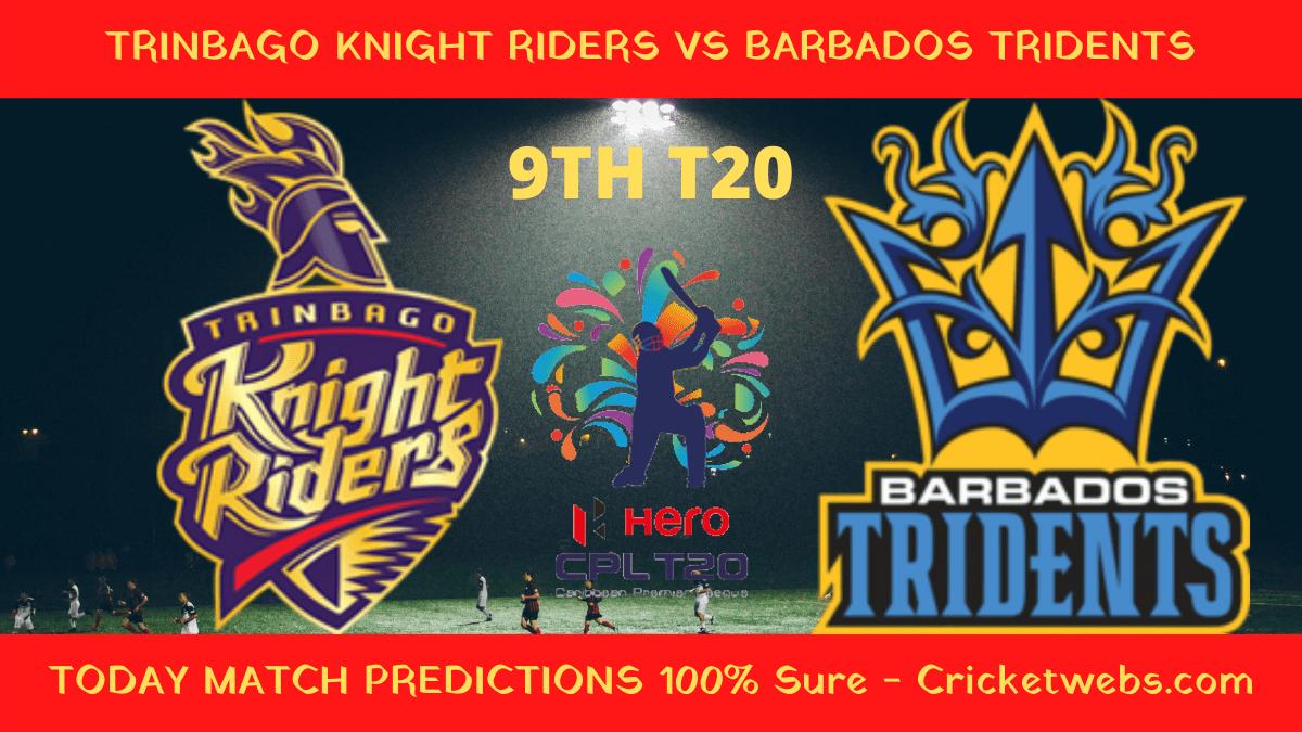 Who Will Win-Trinbago Knight Riders vs Barbados Tridents-9th T20-CPL Prediction