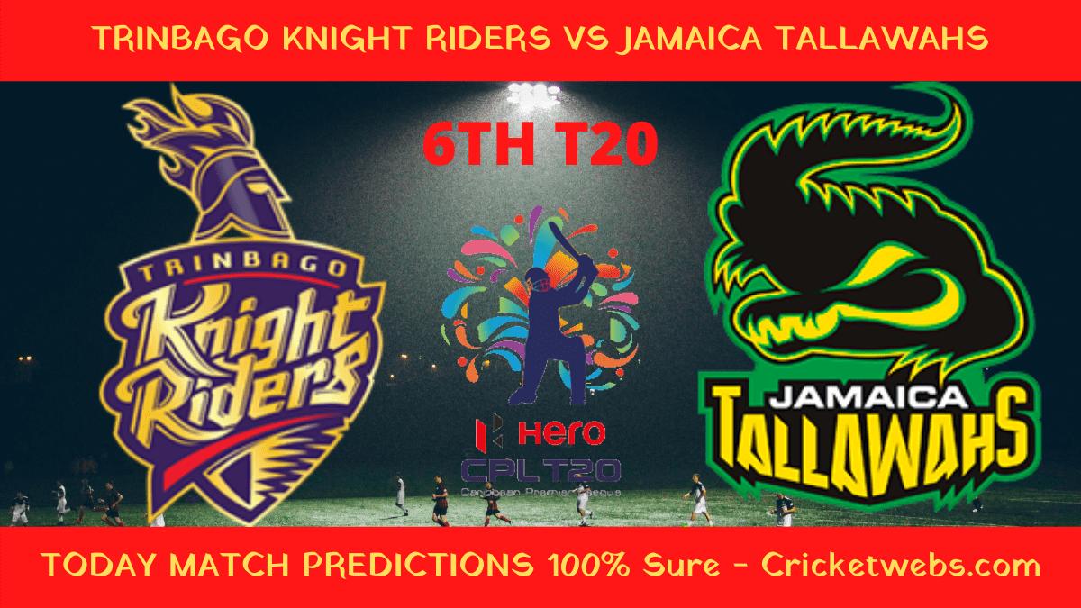 Who Will Win Trinbago Knight Riders vs Jamaica Tallawahs 6th T20 CPL Prediction