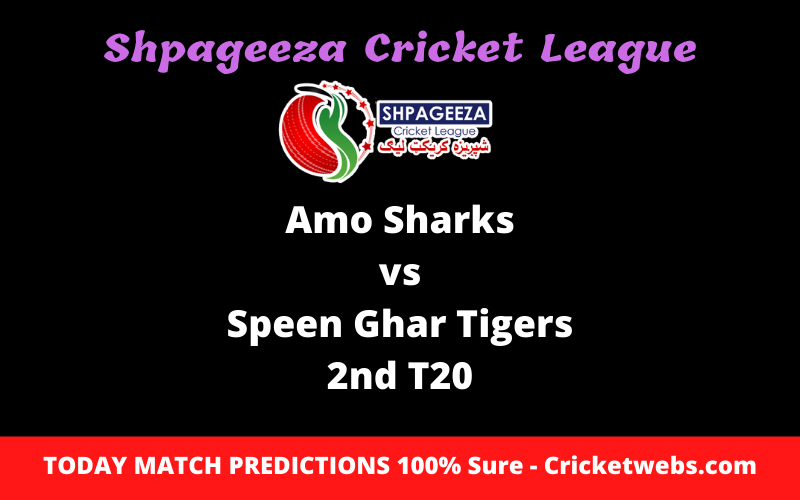 Who Will Win-Amo Sharks vs Speen Ghar Tigers-2nd T20-SCL Prediction