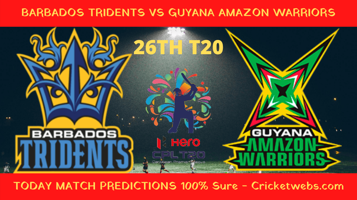 Who Will Win-Barbados Tridents vs Guyana Amazon Warriors-26th T20-CPL Prediction