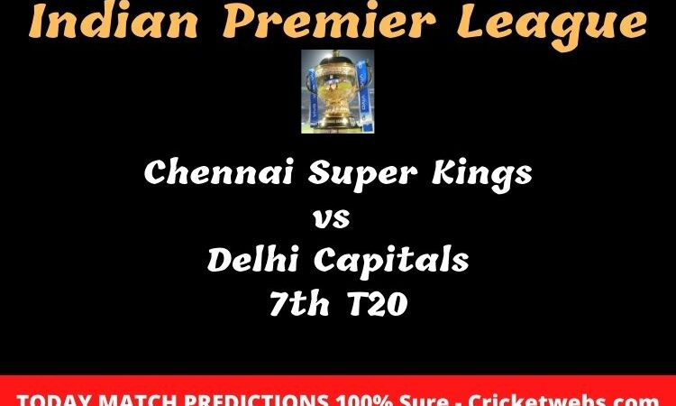 chennai super kings vs delhi capitals 7th t20 match prediction