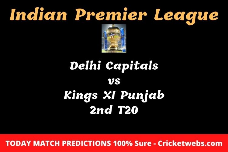 Who will win today Delhi Capitals vs Kings XI Punjab 2nd t20 IPL match prediction?