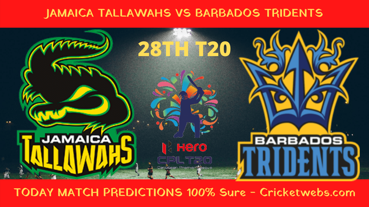 Who Will Win-Jamaica Tallawahs vs Barbados Tridents-28th T20-CPL Prediction