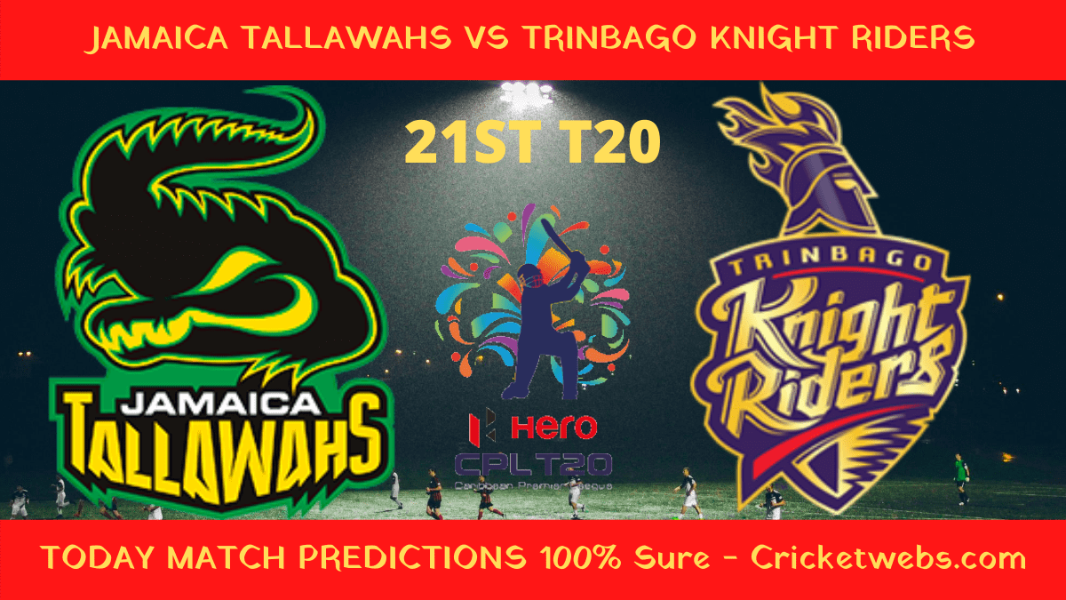 Who Will Win-Jamaica Tallawahs vs Trinbago Knight Riders-21st T20-CPL Prediction