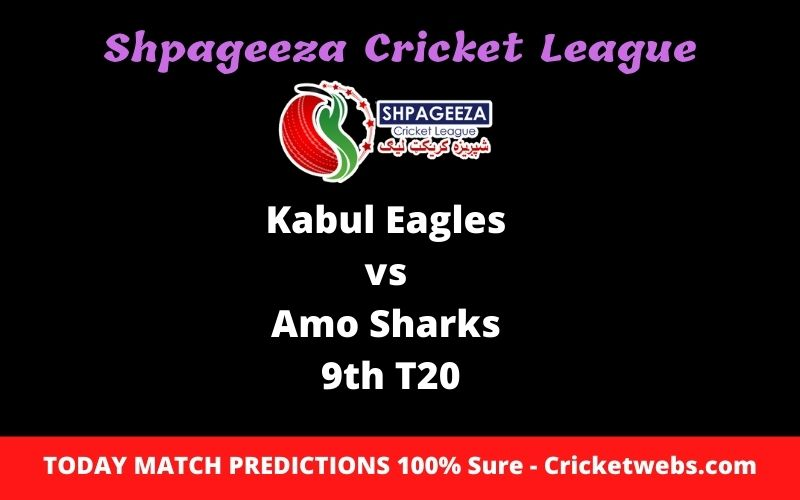 Who Will Win-Kabul Eagles vs Amo Sharks-9th T20-SCL Prediction