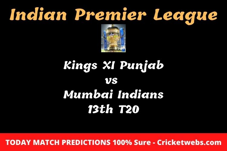 Who will win today Kings XI Punjab vs Mumbai Indians 13th t20 IPL match prediction?