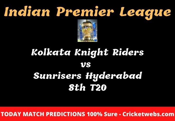 kolkata knight riders vs sunrisers hyderabad 8th t20 match prediction