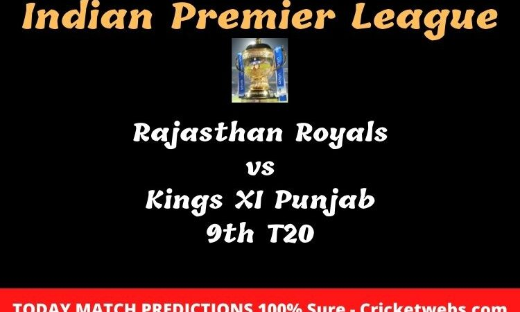 Rajasthan Royals vs Kings XI Punjab 9th T20 IPL Match Prediction