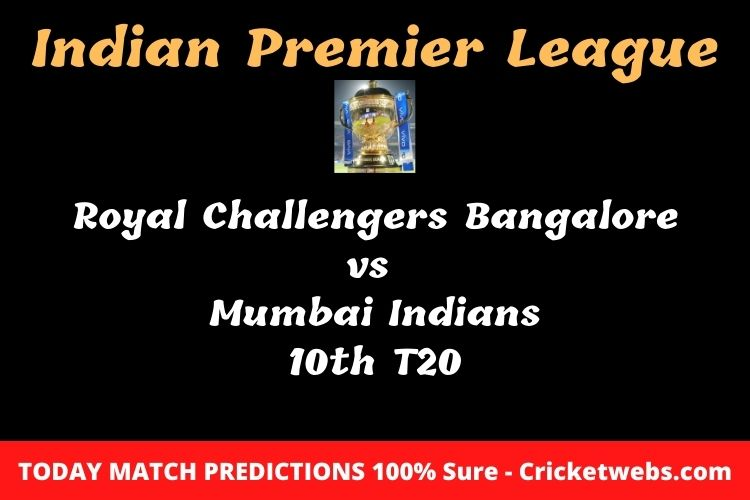 Who will win today Royal Challengers Bangalore vs Mumbai Indians 10th t20 IPL match prediction?