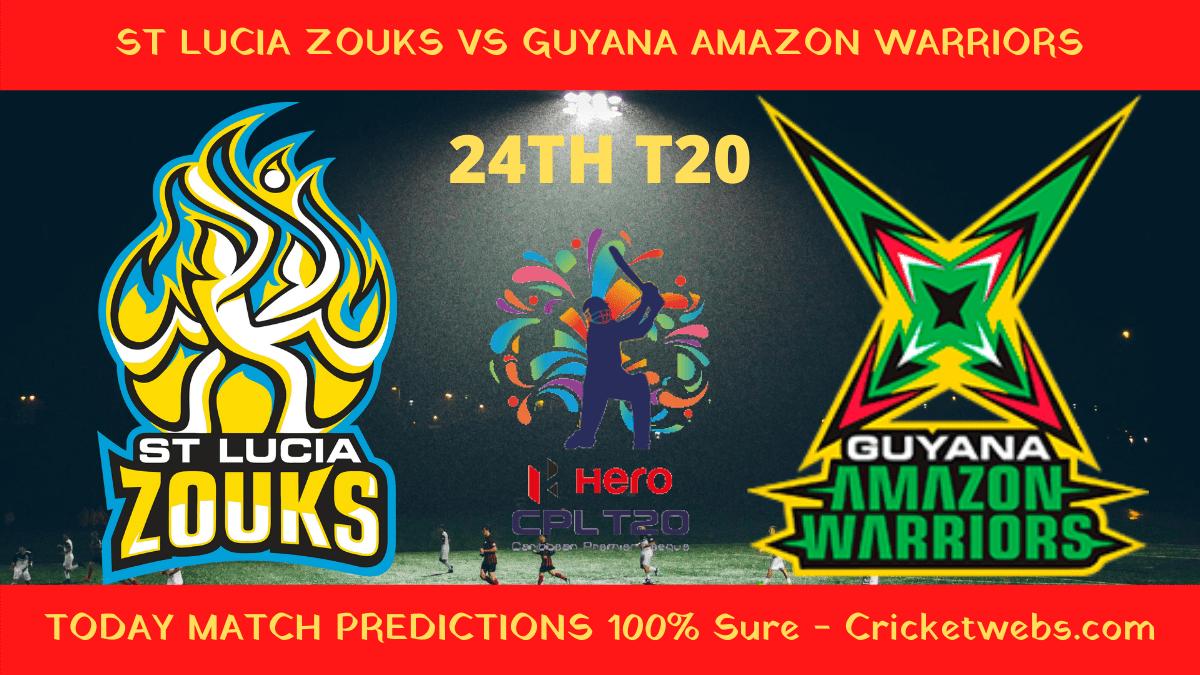Who Will Win-St Lucia Zouks vs Guyana Amazon Warriors-24th T20-CPL Prediction