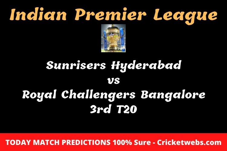 Who will win today Sunrisers Hyderabad vs Royal Challengers Bangalore 3rd t20 IPL match prediction?