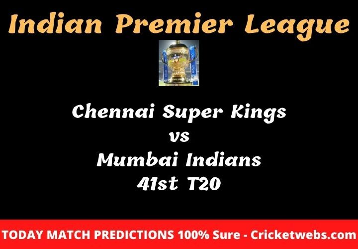 Chennai Super Kings vs Mumbai Indians 41st T20 Match Prediction
