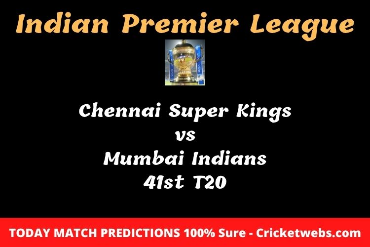 Who will win today Chennai Super Kings vs Mumbai Indians 41st t20 IPL match prediction?