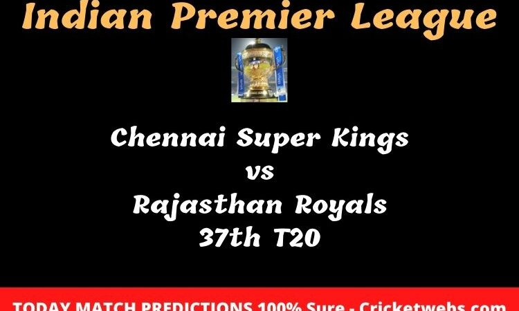 Chennai Super Kings vs Rajasthan Royals 37th T20 Match Prediction