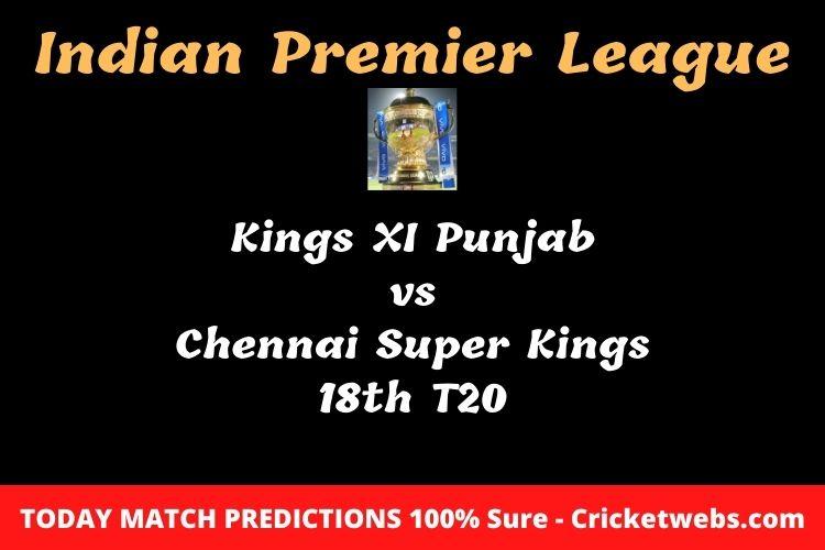 Who will win today Kings XI Punjab vs Chennai Super Kings 18th t20 IPL match prediction?