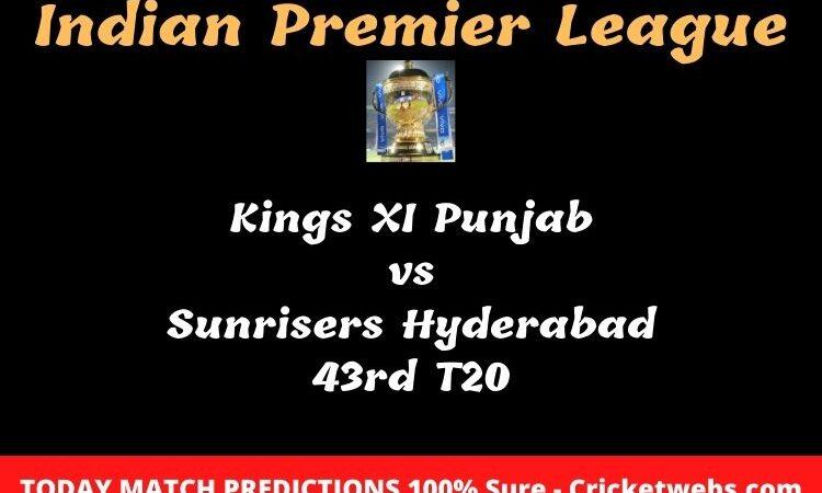 Kings XI Punjab vs Sunrisers Hyderabad 43rd T20 Match Prediction