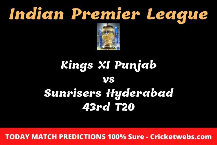 Who will win today Kings XI Punjab vs Sunrisers Hyderabad 43rd t20 IPL match prediction?