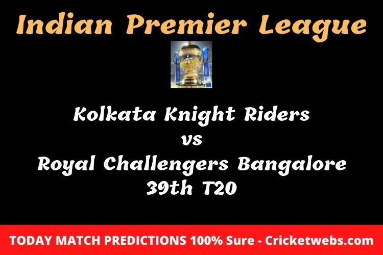 Who will win today Kolkata Knight Riders vs Royal Challengers Bangalore 39th t20 IPL match prediction?