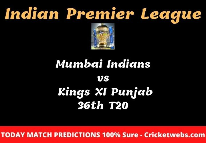 Mumbai Indians vs Kings XI Punjab 36th T20 Match Prediction