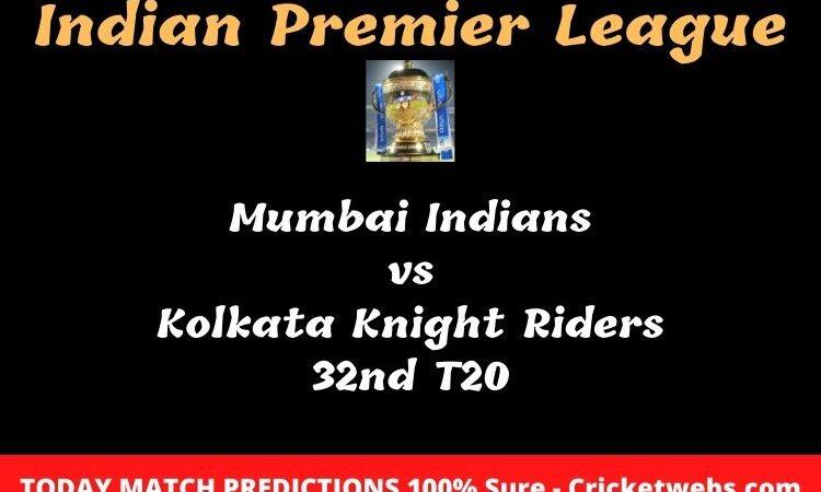 Mumbai Indians vs Kolkata Knight Riders 32nd T20 Match Prediction