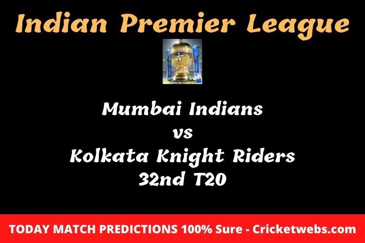 Who will win today Mumbai Indians vs Kolkata Knight Riders 32nd t20 IPL match prediction?