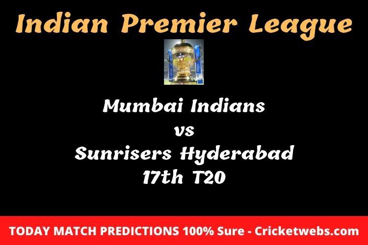 Who will win today Mumbai Indians vs Sunrisers Hyderabad 17th t20 IPL match prediction?