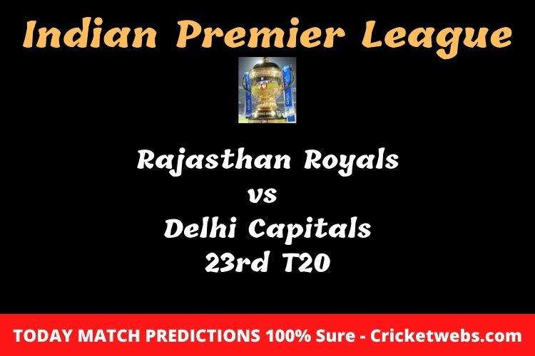 Who will win today Rajasthan Royals vs Delhi Capitals 23rd t20 IPL match prediction?
