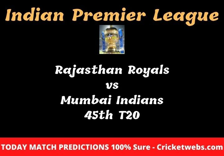 Rajasthan Royals vs Mumbai Indians 45th T20 Match Prediction
