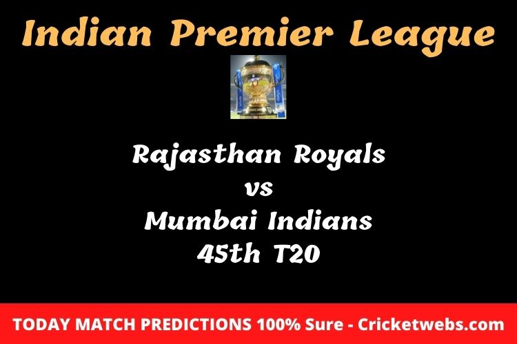 Who will win today Rajasthan Royals vs Mumbai Indians 45th t20 IPL match prediction?