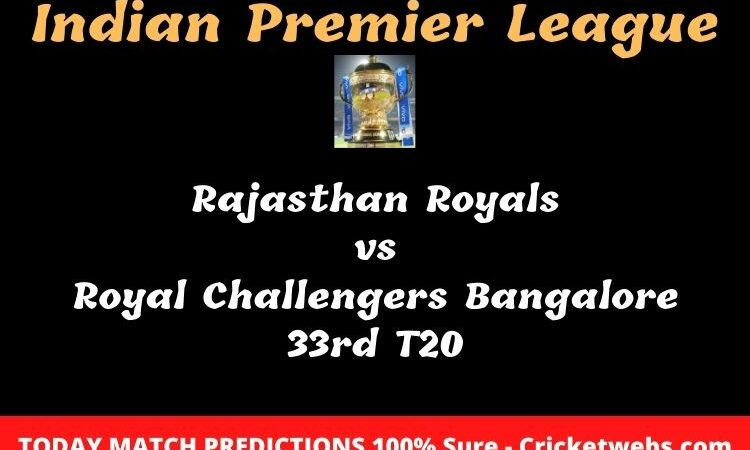 Rajasthan Royals vs Royal Challengers Bangalore 33rd T20 Match Prediction