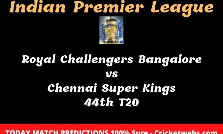 Royal Challengers Bangalore vs Chennai Super Kings 44th T20 Match Prediction