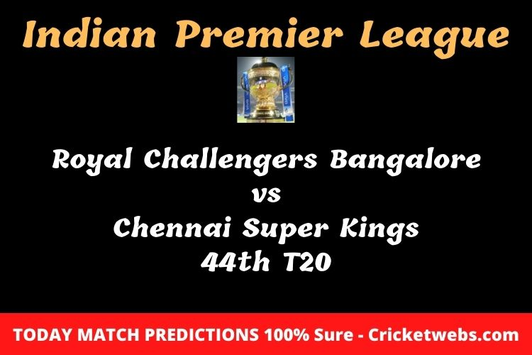 Who will win today Royal Challengers Bangalore vs Chennai Super Kings 44th t20 IPL match prediction?