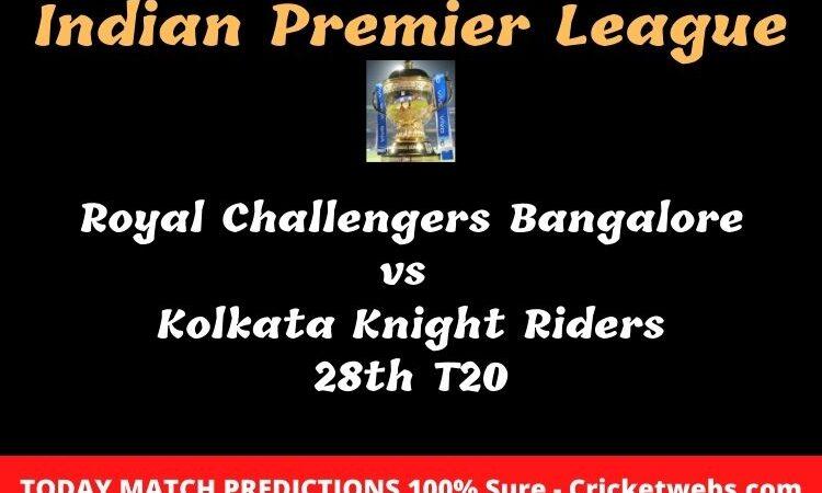 Royal Challengers Bangalore vs Kolkata Knight Riders 28th T20 Match Prediction