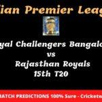 Royal Challengers Bangalore vs Rajasthan Royals 15th T20 Match Prediction