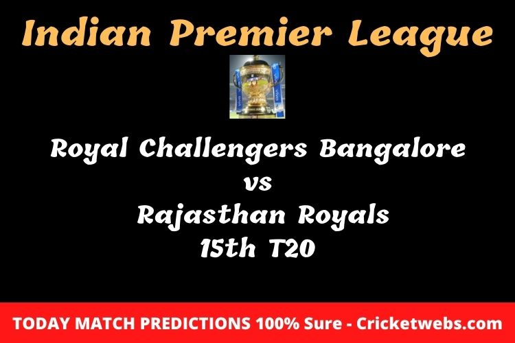 Who will win today Royal Challengers Bangalore vs Rajasthan Royals 15th t20 IPL 2020 match prediction?