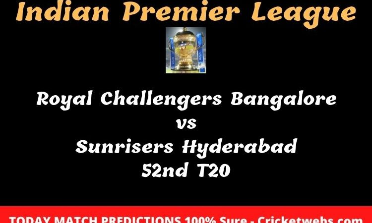Royal Challengers Bangalore vs Sunrisers Hyderabad 52nd T20 Match Prediction