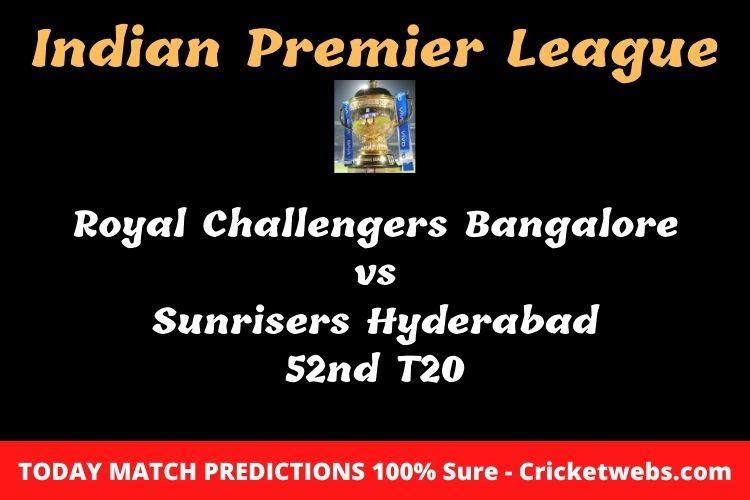 Royal Challengers Bangalore vs Sunrisers Hyderabad 52nd T20 Match Prediction