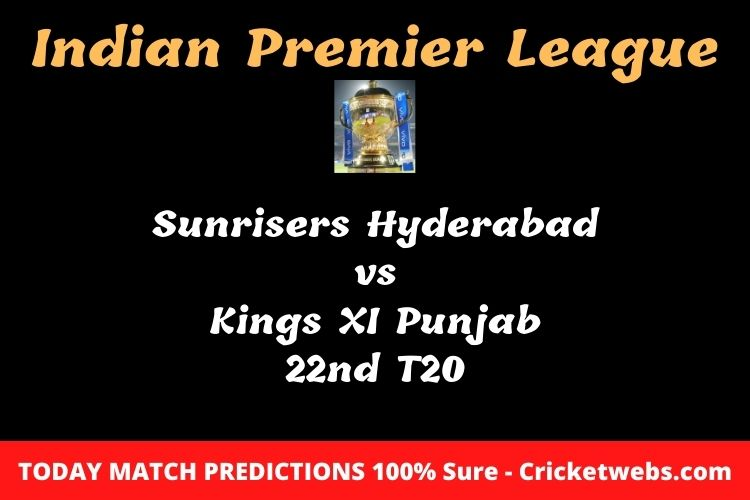 Who will win today Sunrisers Hyderabad vs Kings XI Punjab 22nd t20 IPL match prediction?