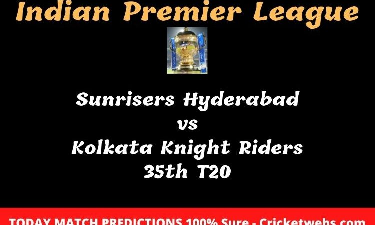 Sunrisers Hyderabad vs Kolkata Knight Riders 35th T20 Match Prediction
