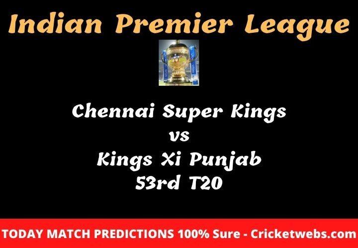 Chennai Super Kings vs Kings Xi Punjab 53rd T20 Match Prediction